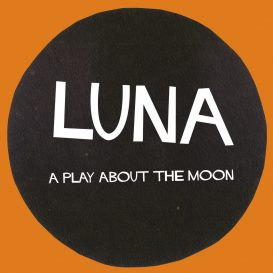 Luna: a play about the Moon (Video)
