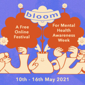 BLOOM 2021: Exeter's Online Festival For Mental Health Awareness
