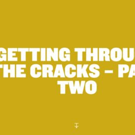 Getting Through the Cracks: Part Two